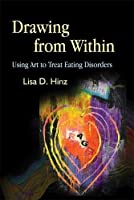 Drawing from Within: Using Art to Treat Eating Disorders