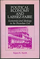 Political Economy and Laissez Faire: Economics and Ideology in the Ricardian Era
