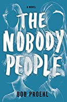 The Nobody People: A Novel