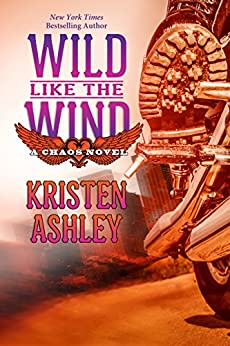 Wild Like the Wind (Chaos Book 6) by [Ashley, Kristen]