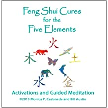 Feng Shui Cures for the Five Elements - Activations and Meditation