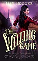 The Willing Game (The Scientific Investigations of Marianne Starr) (Volume 1) [並行輸入品]