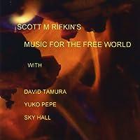 Scott Rifkins Music for the Free World.