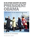 President Obama: In No Other Country on Earth - The Road to an American Dream