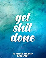 Get Shit Done 2020-2021 18 Month Planner: Turquoise & Marine Blue Inspirational Organizer with Weekly & Monthly Views | Watercolor Calendar & Schedule Agenda with Quotes, Vision Boards, Notes, To Do's & More