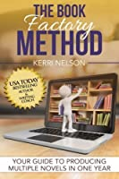 The Book Factory Method: Your Guide to Producing Multiple Novels in One Year [並行輸入品]