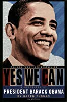 Yes We Can: A Biography of President Barack Obama by Garen Thomas(2008-12-12)