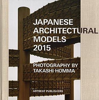 ジャパニーズ・アーキテクチュラル・モデルズ 2015
