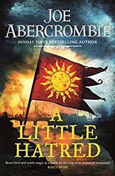 A Little Hatred: Book One (The Age of Madness) by [Abercrombie, Joe]