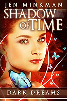 [Minkman, Jen]のShadow of Time: Dark Dreams: YA Paranormal Romance (English Edition)