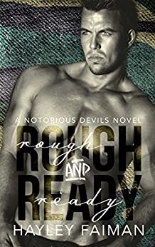 Rough & Ready (Notorious Devils Book 5) by [Faiman, Hayley, Faiman, Hayley]