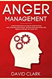 Anger Management: A Psychologist's Guide to Identifying and Controlling Anger - Master Your Emotions and Regain Control of Your Life (Anger Management, ... Emotional Mastery Book 1) (English Edition)