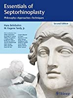 Essentials of Septorhinoplasty: Philosophy - Approaches - Techniques