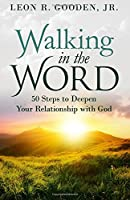 Walking in the Word: Fifty Daily Devotions to Deepen Your Relationship with God