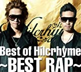 Best of Hilcrhyme~BEST RAP~(初回限定盤)(DVD付)