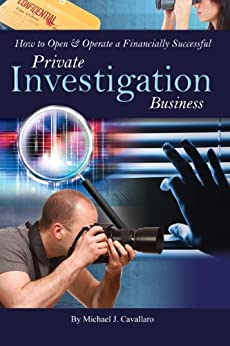 How to Open & Operate a Financially Successful Private Investigation Business (How to Open & Operate a ...) by [Cavallaro, Michael]