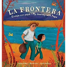 La Frontera: El Viaje Con Papa / My Journey with Papa (Spanish/English)