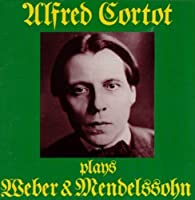 Cortot Plays Weber+Mendelss