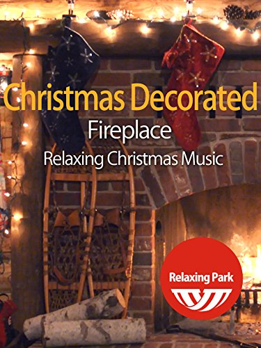 Christmas Decorated Fireplace with Relaxing Christmas Music