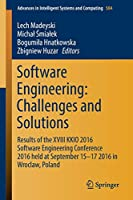 Software Engineering: Challenges and Solutions: Results of the XVIII KKIO 2016 Software Engineering Conference 2016 held at September 15-17 2016 in Wroclaw, Poland (Advances in Intelligent Systems and Computing)