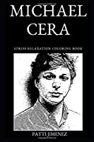 Michael Cera Stress Relaxation Coloring Book (Michael Cera Stress Relaxation Coloring Books)