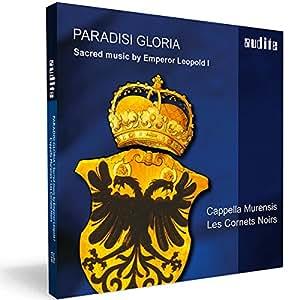 Paradisi Gloria: Sacred Music By Emperor Leopold I