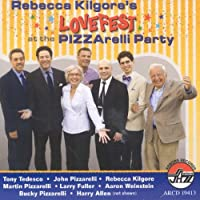 Lovefest at the Pizzarelli Party by Rebecca Kilgore (2011-06-14)