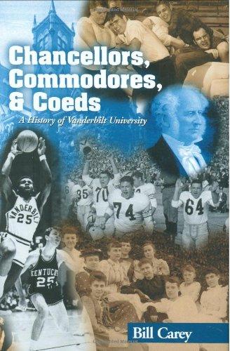 Download Chancellors, Commodores, & Coeds: A History of Vanderbilt University 097256800X
