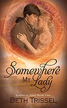 Somewhere My Lady (Ladies in Time Book 1) by [Trissel, Beth]