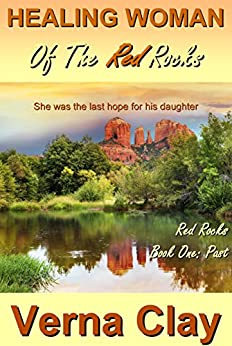 Healing Woman of the Red Rocks (Red Rocks Trilogy Book 1) by [Clay, Verna]