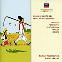 Grainger: Linconshire Posy / Perschietti: Sym by FENNELL / EASMAN WIND ENSEMBLE (2009-04-10)