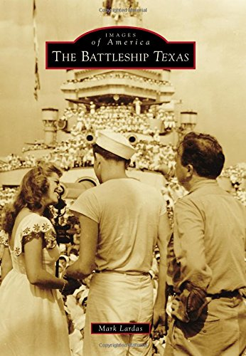 The Battleship Texas (Images of America)