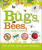 Bugs, Bees, and Other Buzzy Creatures: Full of Fun Facts and Activities