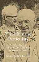 The Humane Particulars: The Collected Letters of William Carlos Williams and Kenneth Burke (Studies in Rhetoric/Communication)