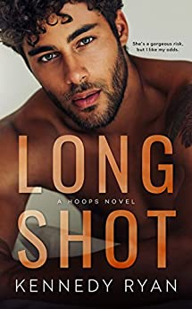Long Shot: A HOOPS Novel by [Ryan, Kennedy]