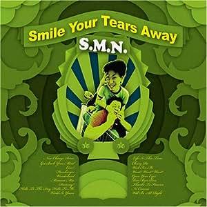 SMILE YOUR TEARS AWAY