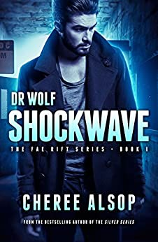 Dr. Wolf, the Fae Rift Series Book 1- Shockwave by [Alsop, Cheree]