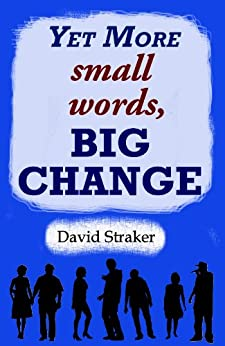 [Straker, David]のYet More small words, BIG CHANGE (English Edition)