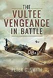 The Vultee Vengeance in Battle