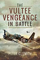 The Vultee Vengeance in Battle