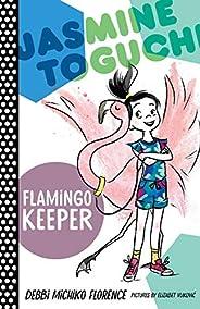 Jasmine Toguchi, Flamingo Keeper: 4