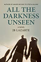 All the Unseen Darkness