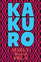 Kakuro Level 3: Hard! Vol. 5: Play Kakuro 16x16 Grid Hard Level Number Based Crossword Puzzle Popular Travel Vacation Games Japanese Mathematical Logic Similar to Sudoku Cross-Sums Math Genius Cross Additions Fun for All Ages Kids to Adult Gifts