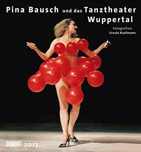 Pina Bausch und das Tanztheater Wuppertal 2017