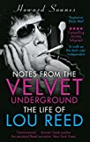 Notes from the Velvet Underground: The Life of Lou Reed (English Edition)
