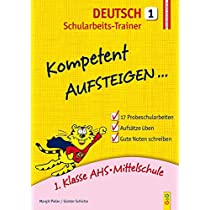 Kompetent Aufsteigen Deutsch 1 - Schularbeits-Trainer: 1. Klasse AHS/Mittelschule