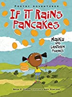 If It Rains Pancakes: Haiku and Lantern Poems (Poetry Adventures) by Brian P. Cleary(2014-05-01)