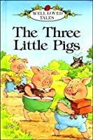 Three Little Pigs (Well-loved Tales S.)