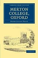 Merton College, Oxford (Cambridge Library Collection - British and Irish History, General)