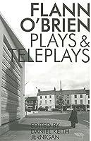 Flann O'Brien: Plays & Teleplays (Irish Literature)